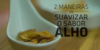2 Maneiras de SUAVIZAR o sabor do ALHO