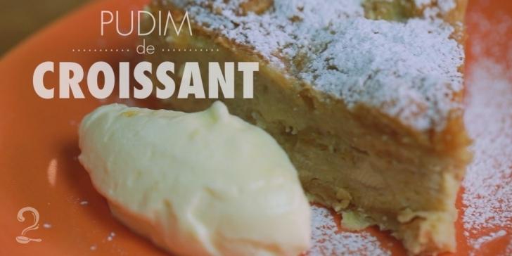 Receita de Pudim de Croissant | Como fazer em vídeo