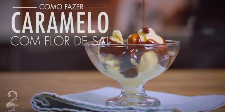 Receita de Como Fazer Caramelo Super Fácil com Flor de Sal   Salted Caramel   Como fazer em vídeo