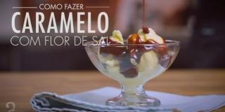 Como Fazer Caramelo Super Fácil com Flor de Sal | Salted Caramel